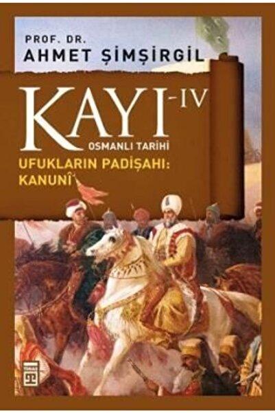 Timaş Yayınları Kayı 4 - Ufukların Padişahı: Kanuni   Ahmet Şimşirgil  