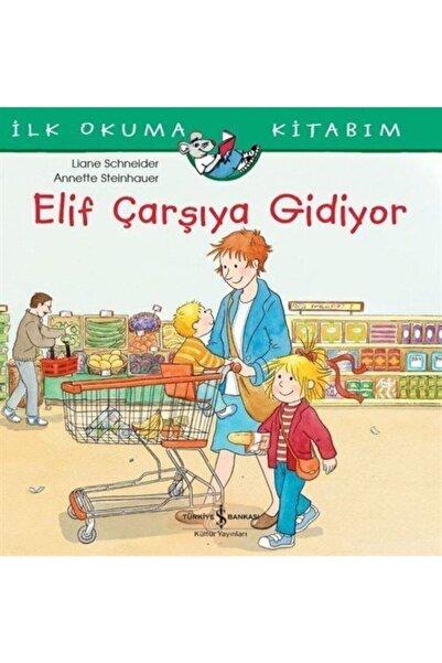 İş Bankası Yayınları Elif Çarşıya Gidiyor.