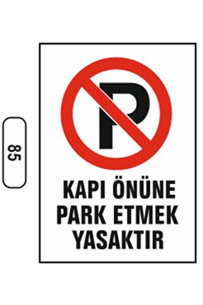 ERGÜNDOĞDU Kapı Önüne Park Etmek Yasaktır Uyarı Ikaz Levhası