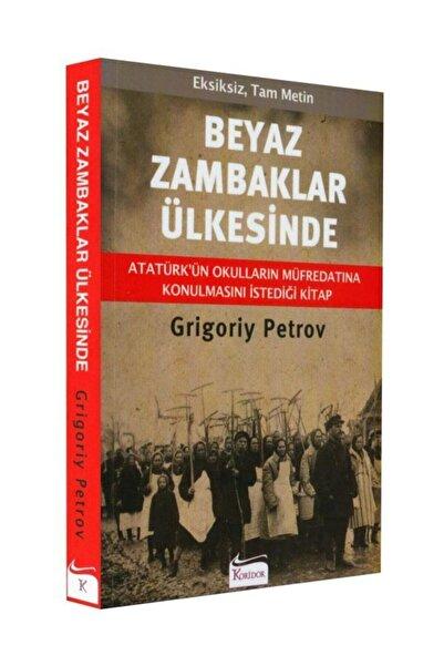 Koridor Yayıncılık Beyaz Zambaklar Ülkesinde- Grigoriy Petrov