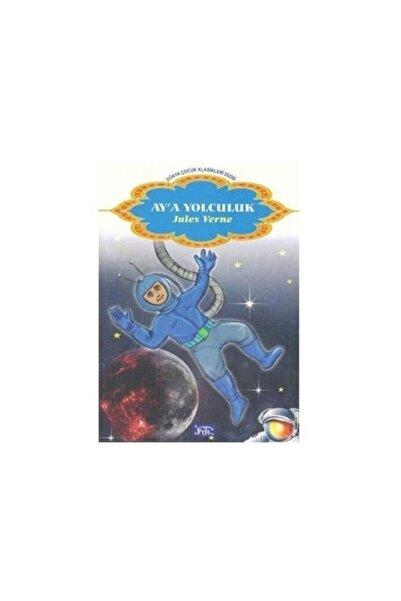 Parıltı Yayınları Aya Yolculuk & Dünya Çocuk Klasikleri Dizisi