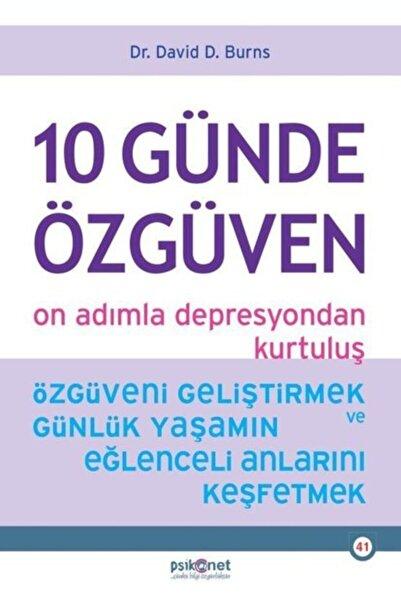 Psikonet 10 Günde Özgüven - On Adımla Depresyondan Kurtuluş / David D. Burns / Yayınları