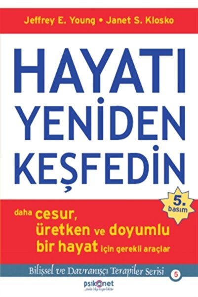 Psikonet Yayınları Hayatı Yeniden Keşfedin Janet S. Klosko,jeffrey E. Young