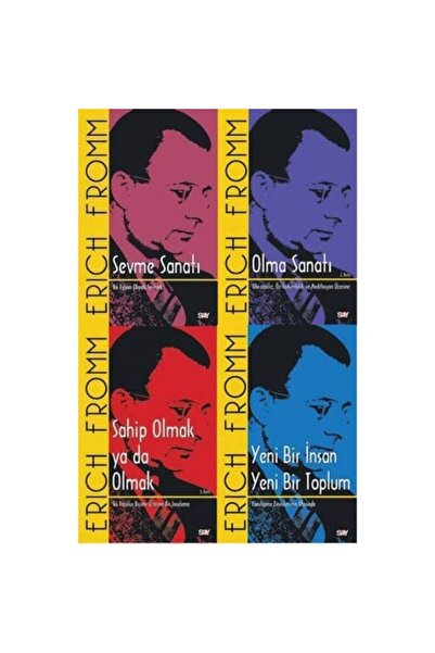 Say Erich Fromm - Sevme Sanatı - Olma Sanatı - Sahip Olmak Ya Da Olmak - Yeni Bir Insan Yeni Bir Toplum