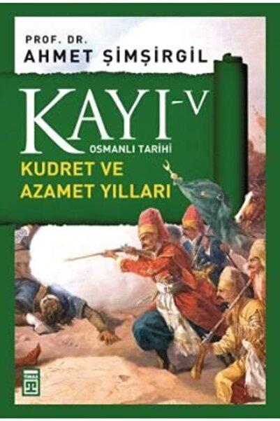 Timaş Yayınları Kayı 5 - Kudret Ve Azamet Yılları   Ahmet Şimşirgil  