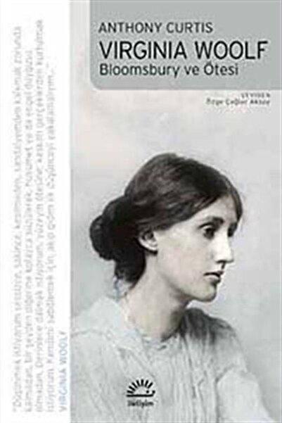 İletişim Yayınları Virginia Woolf - Bloomsbury Ve Ötesi
