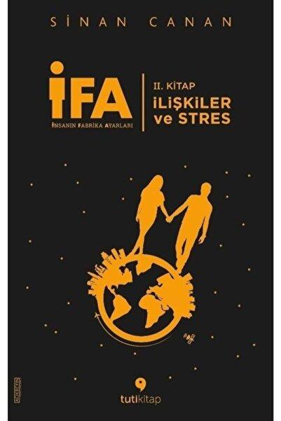 Tuti Kitap Ifa: Insanın Fabrika Ayarları Iı. Kitap & Ilişkiler Ve Stres - Sinan Canan