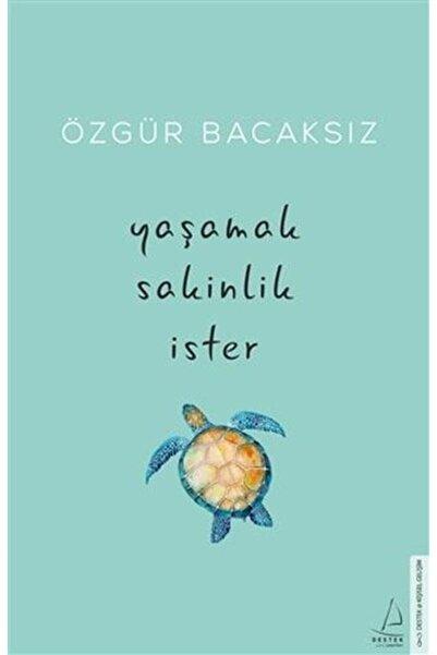 Destek Yayınları Yaşamak Sakinlik Ister ( Imzalı )