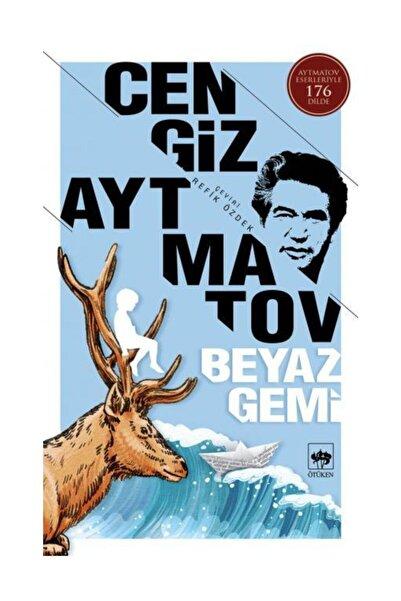 Ötüken Neşriyat Yayınları Beyaz Gemi - Cengiz Aytmatov -