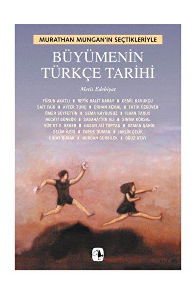 Metis Yayıncılık Büyümenin Türkçe Tarihi - Murathan Mungan 9789753426220