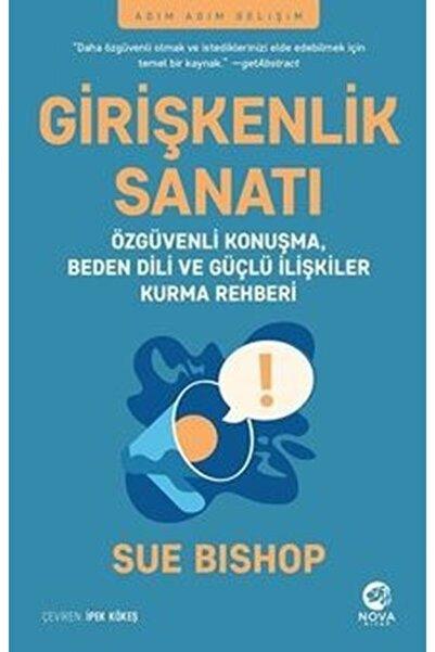 nova kitap Girişkenlik Sanatı Özgüvenli Konuşma, Beden Dili Ve Güçlü Ilişkiler Kurma Rehberi