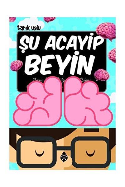 Uğurböceği Yayınları Şu Acayip Beyin - Tarık Uslu- Uğurböceği