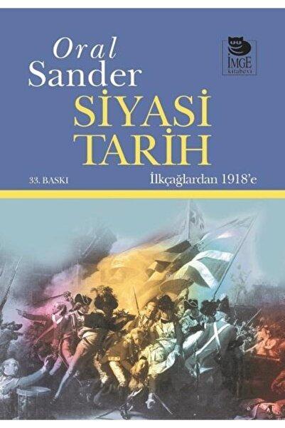 İmge Kitabevi Yayınları Siyasi Tarih Ilk Çağlardan 1918'e Oral Sander