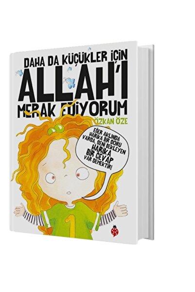 Uğurböceği Yayınları Daha Da Küçükler İçin Allah'ı Merak Ediyorum -Özkan Öze