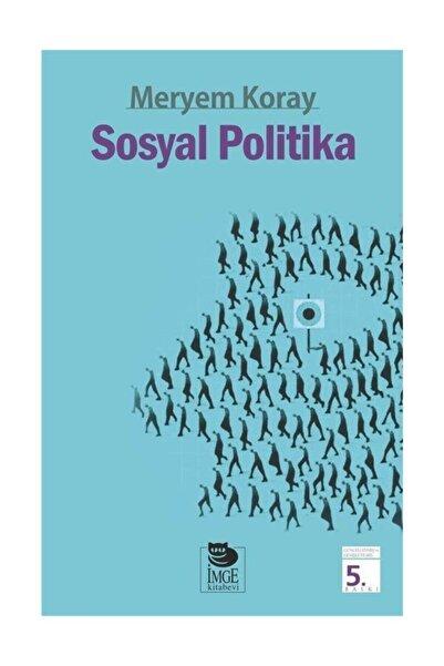 İmge Kitabevi Yayınları Sosyal Politika Meryem Koray