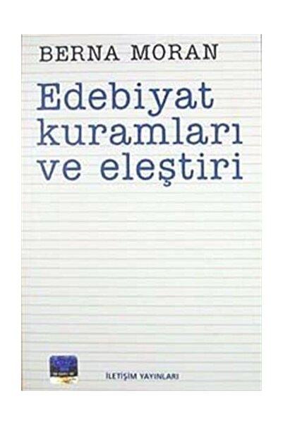 İletişim Yayınları Edebiyat Kuramları Ve Eleştiri / Berna Moran / Iletişim Yayıncılık