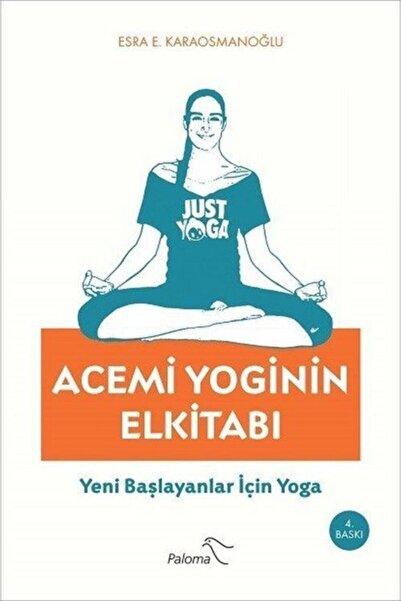 Paloma Yayınevi Acemi Yoginin Elkitabı & Yeni Başlayanlar Için Yoga