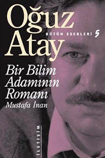 İletişim Yayınları Bir Bilim Adamının Romanı Mustafa Inan Oğuz Atay - 9789754700671 -
