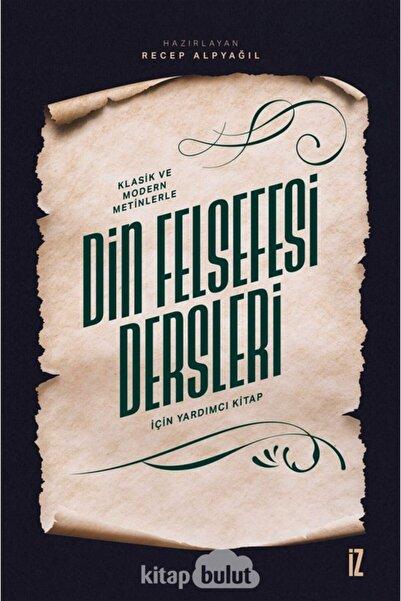 İz Yayıncılık Klasik Ve Modern Metinlerle Din Felsefesi Dersleri Için Yardımcı Kitap