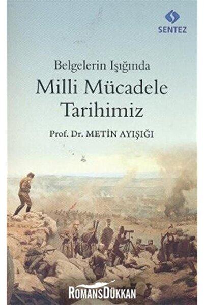 Sentez Yayınları Belgelerin Işığında Milli Mücadele Tarihimiz