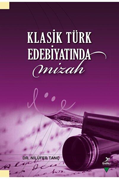 Grafiker Yayınları Klasik Türk Edebiyatında Mizah - Nilüfer Tanç 9786052233948
