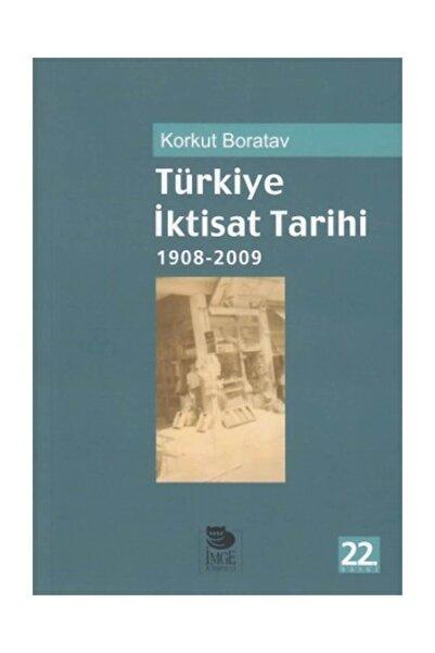 İmge Kitabevi Yayınları Türkiye İktisat Tarihi 1908-2009 Korkut Boratav