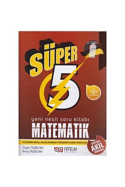 Nitelik Yayınları 5. Sınıf Matematik Süper Yeni Nesil Soru Kitabı
