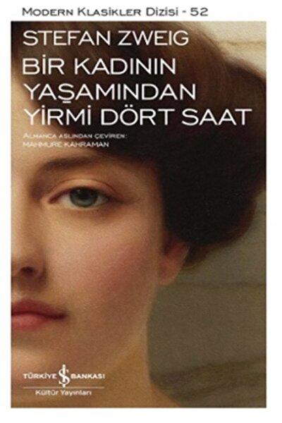 İş Bankası Kültür Yayınları Bir Kadının Yaşamından Yirmi Dört Saat - Stefan Zweig -