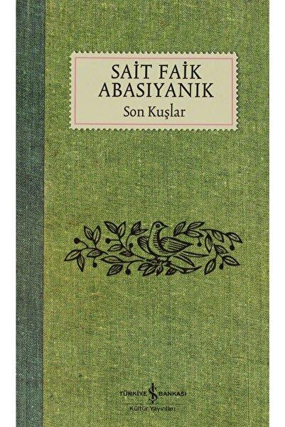 İş Bankası Kültür Yayınları Son Kuşlar - Sait Faik Abasıyanık 9786254054372