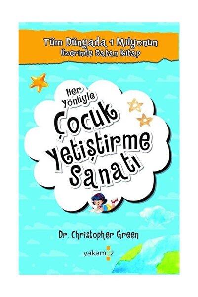 Yakamoz Yayınları Dr. Christopher Green - Her Yönüyle Çocuk Yetiştirme Sanatı