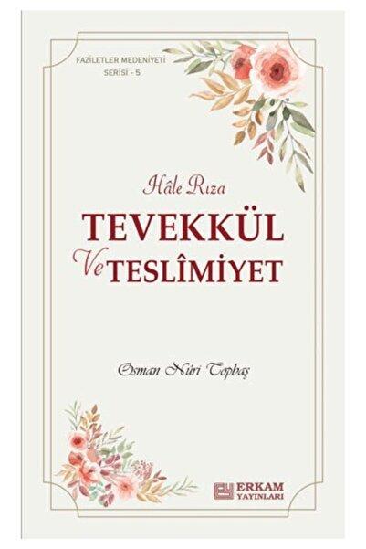 Erkam Yayınları Tevekkül Ve Teslimiyet ( Cep Boy - 11 X 18 Cm Ebadında - 128 Sayfa - Osman Nuri Topbaş)