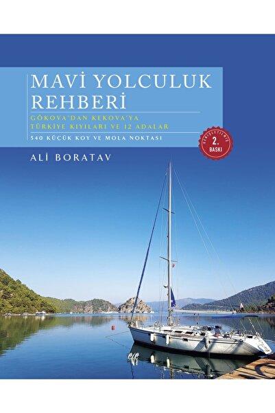 Ege Yayınları Mavi Yolculuk Rehberi. Gökova'dan Kekova'ya Türkiye'nin Kıyıları Ve 12 Adalar (2. Baskı)