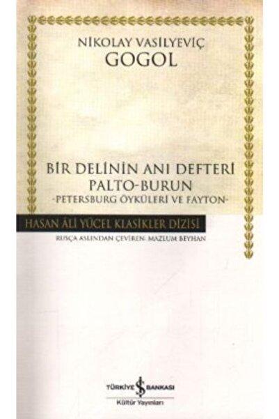 İş Bankası Kültür Yayınları Bir Delinin Anı Defteri - Hasan Ali Yücel Klasikleri - Nikolay Vasilyeviç Gogol