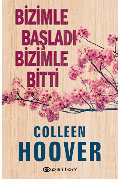 Epsilon Yayınevi Bizimle Başladı Bizimle Bitti Colleen Hoover