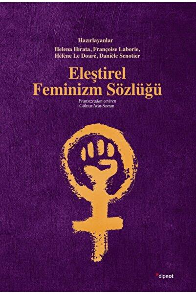Dipnot Yayınları Eleştirel Feminizm Sözlüğü Çeviri: Gülnur Acar Savran
