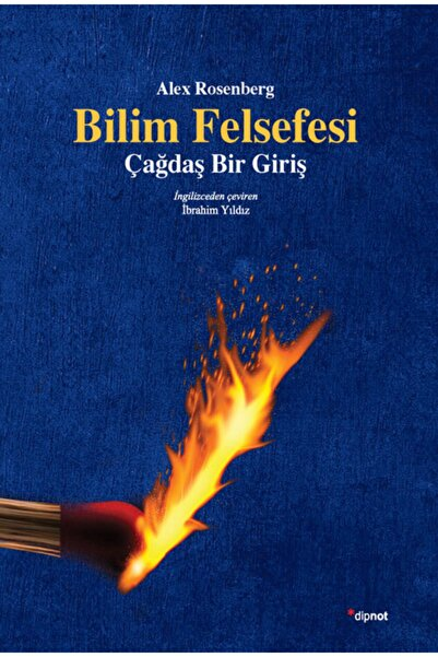 Dipnot Yayınları Bilim Felsefesi Çağdaş Bir Giriş Alex Rosenberg Çeviri: Ibrahim Yıldız