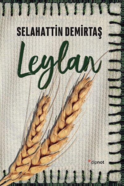 Dipnot Yayınları Leylan / Selahattin Demirtaş /