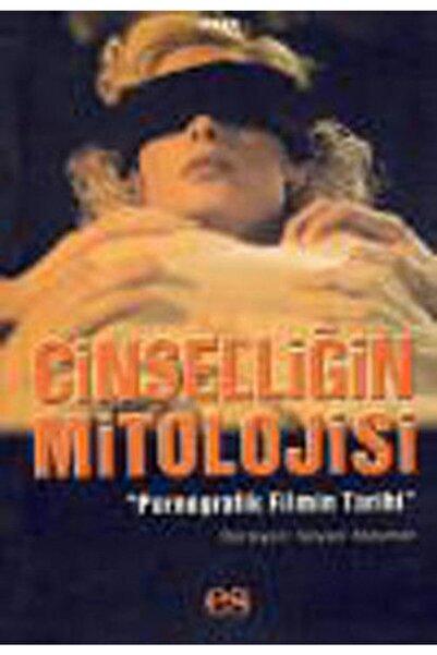 Es Yayınları Cinselliğin Mitolojisi & Pornografik Filmin Tarihi