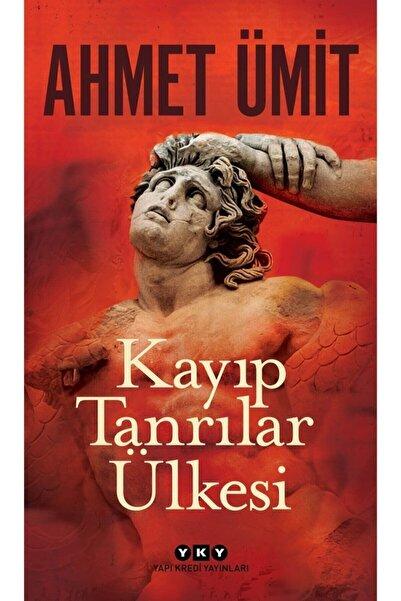 Yapı Kredi Yayınları Kayıp Tanrılar Ülkesi - Ahmet Ümit 9789750850417