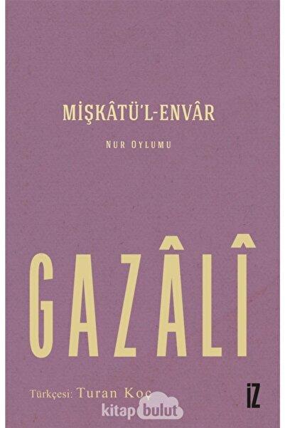 İz Yayıncılık Mişkatül Envar İmamı Gazali