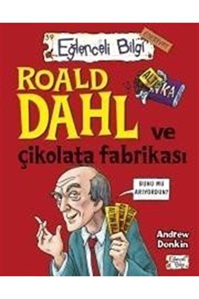 Eğlenceli Bilgi Yayınları Roald Dahl Ve Çikolata Fabrikası