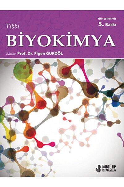 Nobel Tıp Kitabevi Tıbbi Biyokimya-prof. Dr: Figen Gürdöl-nobel Tıp