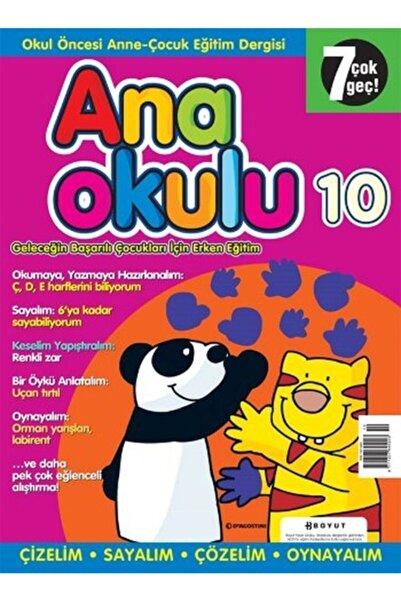 Boyut Yayın Grubu Anaokulu Sayı: 10 Anne - Çocuk Eğitim Dergisi (3-6 Yaş Okul Öncesi)