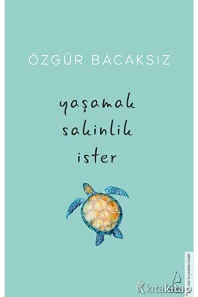 Karakarga Yayınları Yaşamak Sakinlik Ister - Özgür Bacaksız