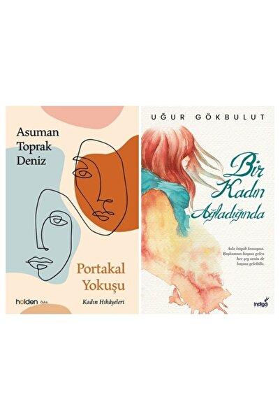 İndigo Kitap Bir Kadın Ağladığında Uğur Gökbulut + Portakal Yokuşu Kadın Hikayeleri Asuman Toprak Deniz 2 Kitap