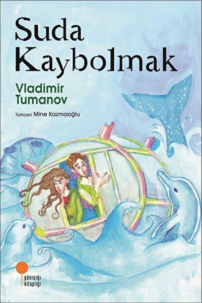 Günışığı Kitaplığı Suda Kaybolmak - Vladimir Tumanov 9786057797520