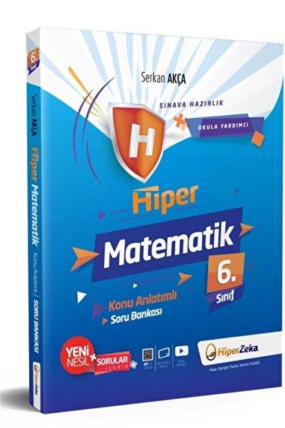 Hiper 6. Sınıf Matematik Konu Anlatımlı & Soru Bankası Serkan Akça Zeka Yayınları