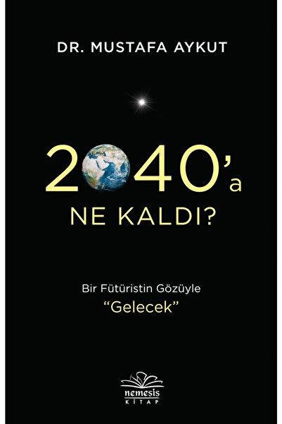 Nemesis Kitap 2040 A Ne Kaldı ? Mustafa Aykut