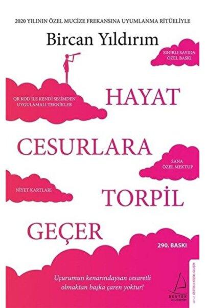 Destek Yayınları Hayat Cesurlara Torpil Geçer Bircan Yıldırım Ela Kitap