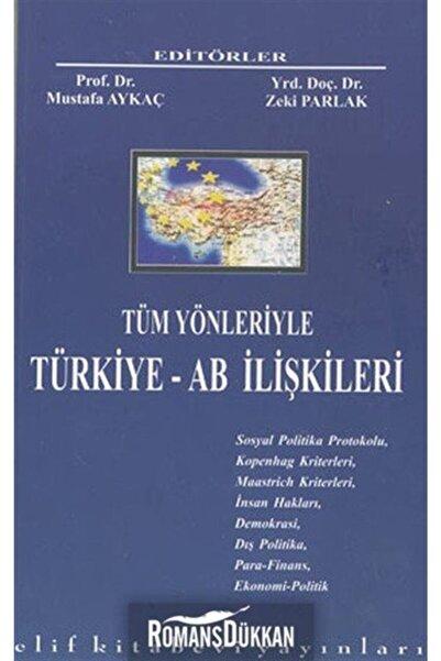 Elif Kitabevi Tüm Yönleriyle Türkiye - Ab Ilişkileri